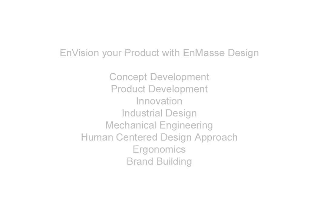 EnMasse Industrial Design, Product Development  |  Industrial Design  |  Mechanical Engineering  |  User Interface Design  |  Graphic Design, http://www.enmassedesign.com